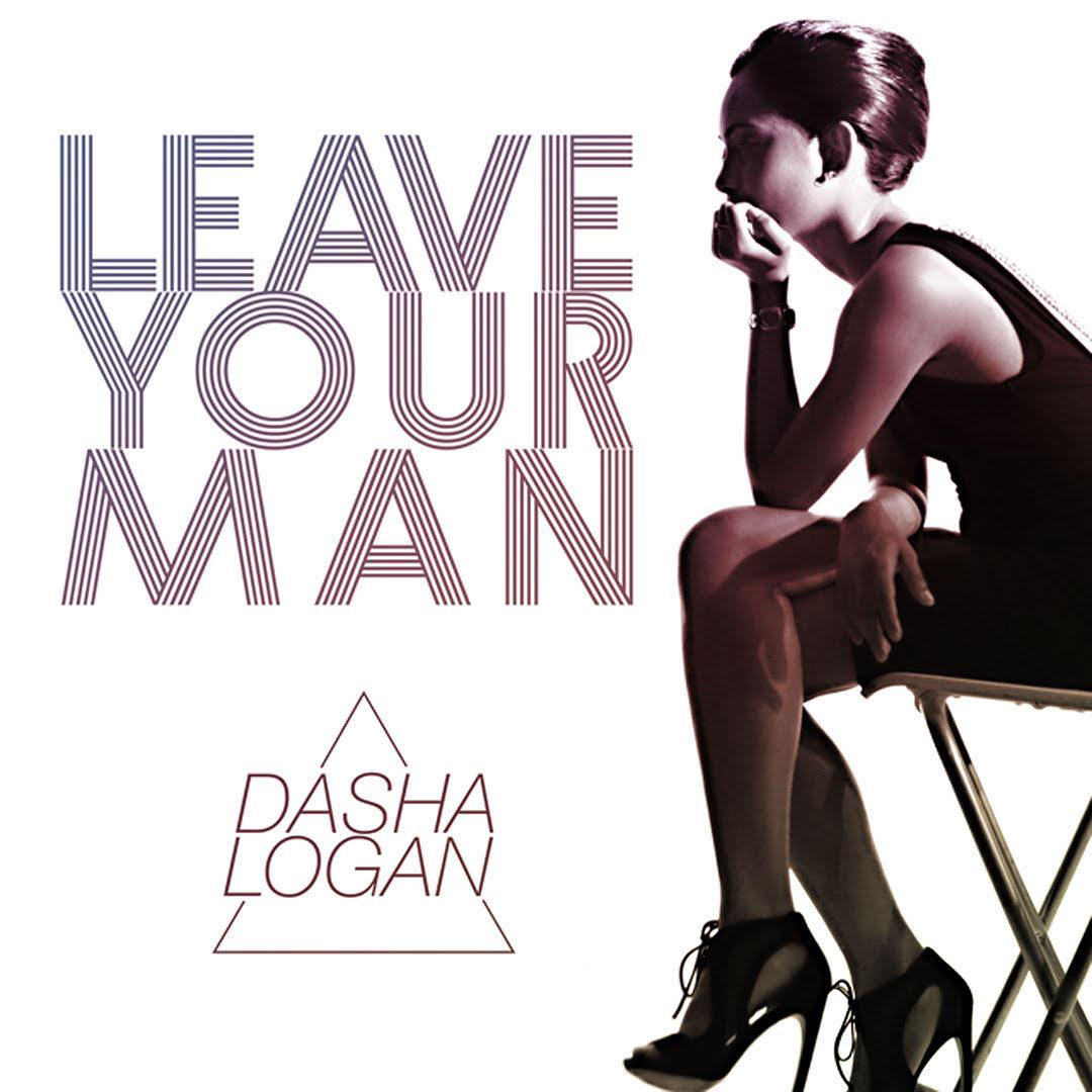 Dasha Logan Leave Your Man